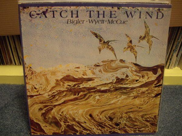 BIGLER WYETT MCCUE - CATCH THE WIND