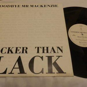 GOODBYE MR MACKENZIE - BLACKER THAN BLACK