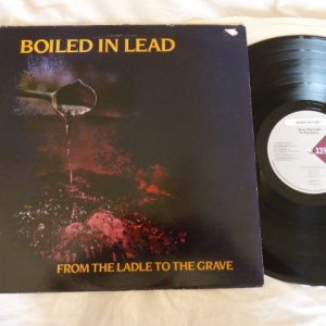 BOILED IN LEAD - FROM THE LADLE TO THE GRAVE